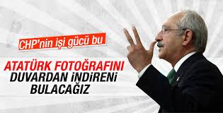 Kemal Kılıçdaroğlu Atatürk portresini indireni bulacak