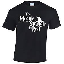 <b>The Muggle Struggle Is</b> Real T-Shirt Funny Potter inspired gift harry ...