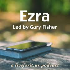 Liveforit Ezra Study