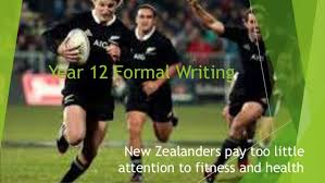 nz and fitness essay examples for year  formal writingyear  formal writing new zealanders pay too little attention to fitness and health