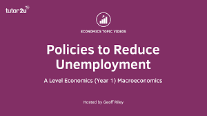 unemployment policies to reduce unemployment economics