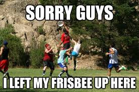 Valpo Ultimate: Plays frisbee for the 'Spirit of the Game' Calls ... via Relatably.com
