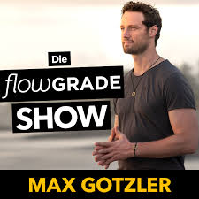 Die Flowgrade Show mit Max Gotzler
