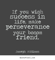 Joseph Addison picture quotes - If you wish success in life, make ... via Relatably.com