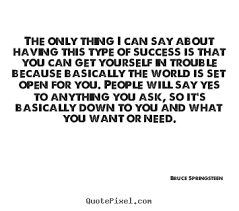 Finest 7 renowned quotes by bruce springsteen photo French via Relatably.com