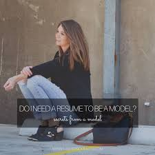 ideas about becoming a model on pinterest  modeling tips  model resume amp tips from a model does a model need a resume