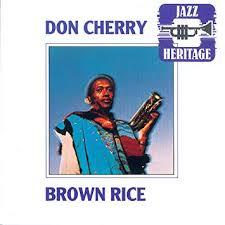 <b>CHERRY</b>, <b>DON</b> - <b>Brown</b> Rice - Amazon.com Music