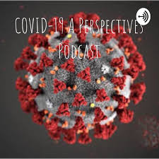 COVID-19  A Perspectives Podcast