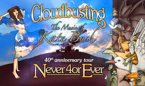 <b>cloudbusting</b>: the music of <b>kate bush</b> present never 40r ever