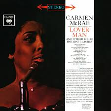Carmen McRae Sings Lover Man And Other <b>Billie Holiday Classics</b> ...