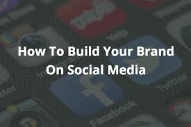 personal branding articles how to build your brand on social media