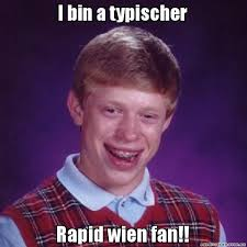 I bin a typischer Rapid wien fan!! - Bad Luck Brian | Angesagte ... via Relatably.com