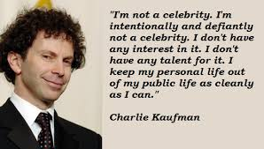Charlie Kaufman's quotes, famous and not much - QuotationOf . COM via Relatably.com