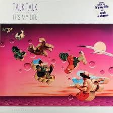 Talk <b>Talk</b> - <b>It's My</b> Life | Releases | Discogs