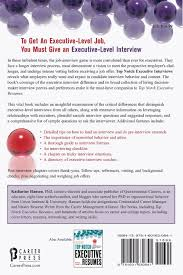 top notch executive interviews how to strategically deal top notch executive interviews how to strategically deal recruiters search firms boards of directors panels presentations pre interviews