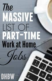 best ideas about part time jobs money earn are you looking for a part time work at home job here s a massive list of 99 companies that offer part time jobs for those seeking work from home