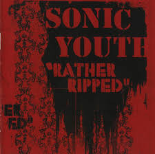 <b>Sonic Youth</b> - <b>Rather</b> Ripped | Releases | Discogs