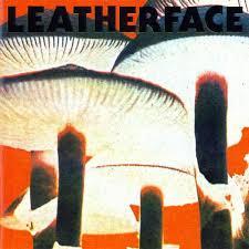 <b>Leatherface</b> - <b>Mush</b> Lyrics and Tracklist | Genius