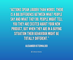 actions speak louder than words quotes quotesgram actions speak louder than words action quote follow us follow