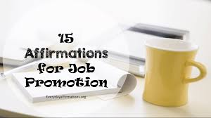 affirmations for job promotion daily affirmations 15 affirmations for job promotion