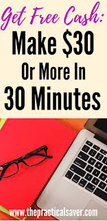 best ideas about get money fast how to get money get cash make 30 or more in 30 minutes