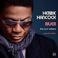 <b>Herbie Hancock's River</b> The Joni Letters Tenth Anniversary Edition