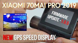 Xiaomi <b>70Mai</b> PRO 1.0.5 FIRMWARE <b>Update</b> (2019) - NEW GPS ...