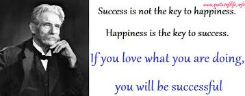 Inspirational Quotes For Life-happiness is the key to success