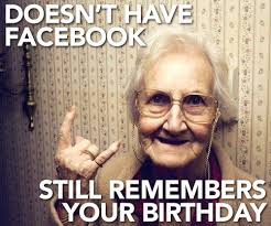 Doesn't Have Facebook, Still Remembers Your Birthday | Changing ... via Relatably.com
