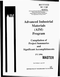 advanced industrial materials aim program compilation of advanced industrial materials aim program compilation of project summaries and significant accomplishments fy 1996 digital library