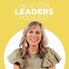 Help For Leaders Podcast
