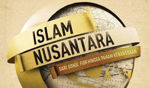 ISLAM NUSANTARA DAN DERADIKALISASI