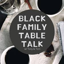 Black Family Table Talk