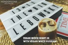 vegan movie night the big lebowksi events hendersons welcomes you and your friends to this chilled and cozy sunday event take a seat on our couches and armchairs and let our staff take care of you