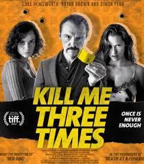 Kill Me Three Times / Убий ме три пъти (2014)