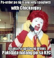 Meme Maker - Pa-order po ng isang jolly spaghetti with Chickenjoy ... via Relatably.com
