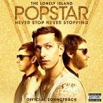 Popstar: Never Stop Never Stopping [Official Soundtrack] album by The Lonely Island