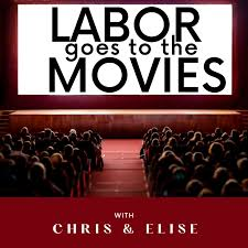 Labor goes to the Movies