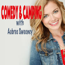 Comedy & Camping with Aubree Sweeney