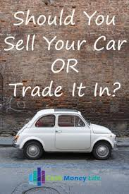 Should You Sell Your Car or Trade it In? – The Math Might Surprise ...