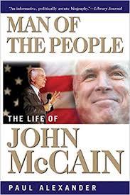 Man of the People: The Life of John McCain - Paul ... - Amazon.fr