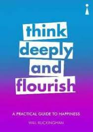 Think Deeply and Flourish : A Practical Guide to ... - Books Kinokuniya