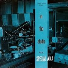 The <b>Special AKA</b> - The <b>Special AKA - In</b> The Studio With The Special ...