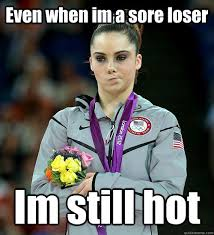 Even when im a sore loser Im still hot - McKayla Not Impressed ... via Relatably.com