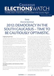 essay of democracyessay  democracy in the south caucasus  time to be cautiously     in
