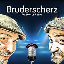 Bruderscherz - Comedy Podcast - Ein Scherz und eine Seele