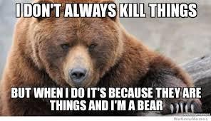 Bears Are Bad News - TV Tropes via Relatably.com