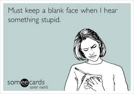 Funny Confession Ecard: Must keep a blank face when I hear ... via Relatably.com