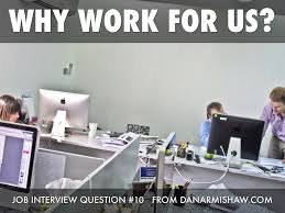 why do you want to work for us by dan armishaw why work for us