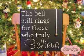 """The bell still rings for those who truly believe."""" Polar Express ..."""